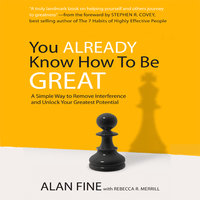 You Already Know How to Be Great: A Simple Way to Remove Interference and Unlock Your Greatest Potential - Alan Fine