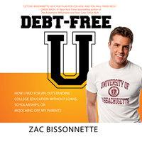 Debt-Free U - Zac Bissonnette,Andrew Tobias
