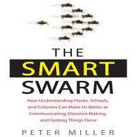 The Smart Swarm - Peter Miller