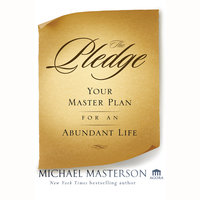 The Pledge: Your Master Plan for an Abundant Life - Michael Masterson