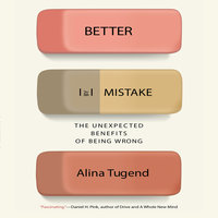 Better by Mistake - Alina Tugend