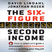 The Six-Figure Second Income - Jonathan Rozek,David Lindahl