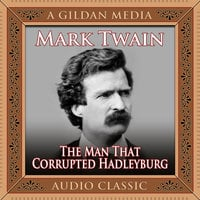 The Man That Corrupted Hadleyburg - Mark Twain