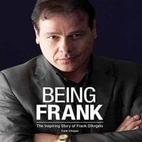 Being Frank - Frank D'Angelo