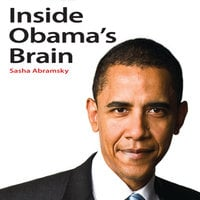 Inside Obama's Brain - Sasha Abramsky