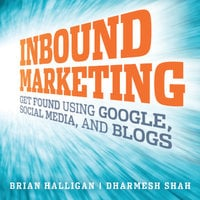 Inbound Marketing: Get Found Using Google, Social Media, and Blogs - Brian Halligan, Dharmesh Shah