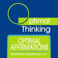 Optimal Affirmations - Rosalene Glickman (Ph.D.)