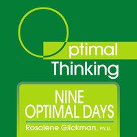 Nine Optimal Days - Rosalene Glickman (Ph.D.)