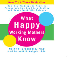 What Happy Working Mothers Know - Cathy Greenberg (Ph.D.),Barrett Avigdor