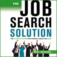 The Job Search Solution: The Ultimate System for Finding a Great Job Now! - Tony Beshara