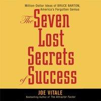 The Seven Lost Secrets of Success - Joe Vitale