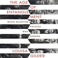 Age of Entanglement - Louisa Gilder