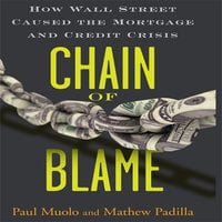 Chain Blame: How Wall Street Caused the Mortgage and Credit Crisis - Padilla Muolo,Mathew Paul