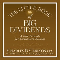The Little Book of Big Dividends: A Safe Formula for Guaranteed Returns - Terry Savage,Charles B. Carlson