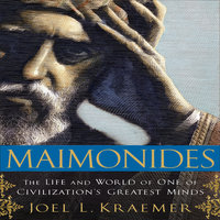 Maimonides: The Life and World of One of Civilization's Greatest Minds - Joel L. Kraemer