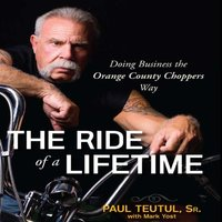 Ride of a Lifetime - Paul Teutul