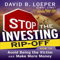 Stop the Investing Rip-Off - David B. Loeper