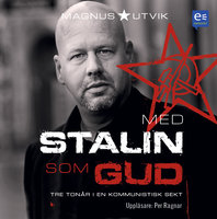 Med Stalin som gud - Magnus Utvik