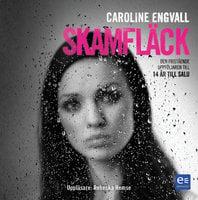 Skamfläck - Caroline Engvall