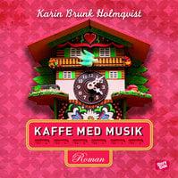 Kaffe med musik - Karin Brunk Holmqvist