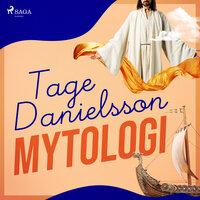 Tage Danielssons Mytologi : Ny svensk gudalära - Tage Danielsson