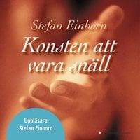 Konsten att vara snäll - Stefan Einhorn