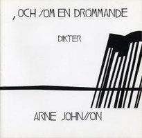 och som en drömmande - Arne Johnsson