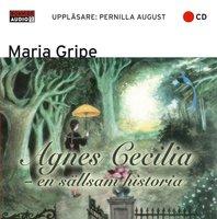 Agnes Cecilia - en sällsam historia - Maria Gripe
