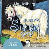 Alla älskar Sigge - Lin Hallberg
