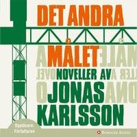 Det andra målet : noveller - Jonas Karlsson