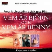 Vem är Björn och vem är Benny? : Och andra intressanta mysterier - Fredrik Lindström, Hasse Pihl