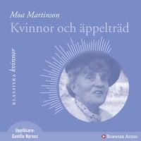 Kvinnor och äppelträd - Moa Martinson