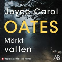 Mörkt vatten - Joyce Carol Oates
