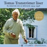 Tomas Tranströmer läser : 82 dikter ur 10 böcker 1954 - 1996 - Tomas Tranströmer