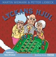 Lyckans hjul - Petter Lidbeck,Martin Widmark