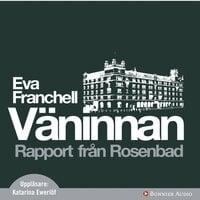 Väninnan : Rapport från Rosenbad