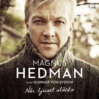 När ljuset släcks - Magnus Hedman, Gunnar von Sydow