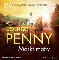 Mörkt motiv - Louise Penny