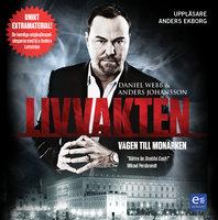 Livvakten - vägen till monarken - Daniel Webb, Anders Johansson