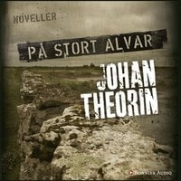 På stort alvar : Noveller - Johan Theorin