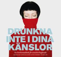 Drunkna inte i dina känslor - Doris Dahlin, Maggan Hägglund