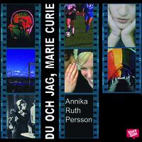 Du och jag, Marie Curie - Annika Ruth Persson
