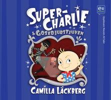 Super-Charlie och gosedjurstjuven - Camilla Läckberg