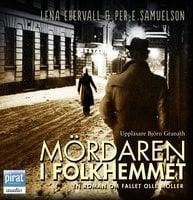 Mördaren i Folkhemmet - Per E. Samuelson,Lena Ebervall
