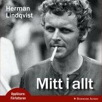 Mitt i allt - Herman Lindqvist