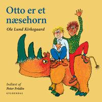 Otto er et Næsehorn - Ole Lund Kirkegaard