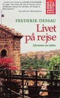 Livet på rejse. Eftertanker fra Italien - Frederik Dessau