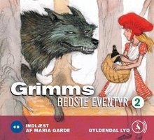 Grimms bedste eventyr 2 - Brødrene Grimm Brødrene Grimm