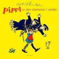 Pippi er den stærkeste i verden - Astrid Lindgren