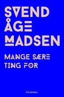 Mange sære ting for - Svend Åge Madsen